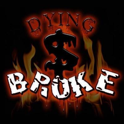 dying broke